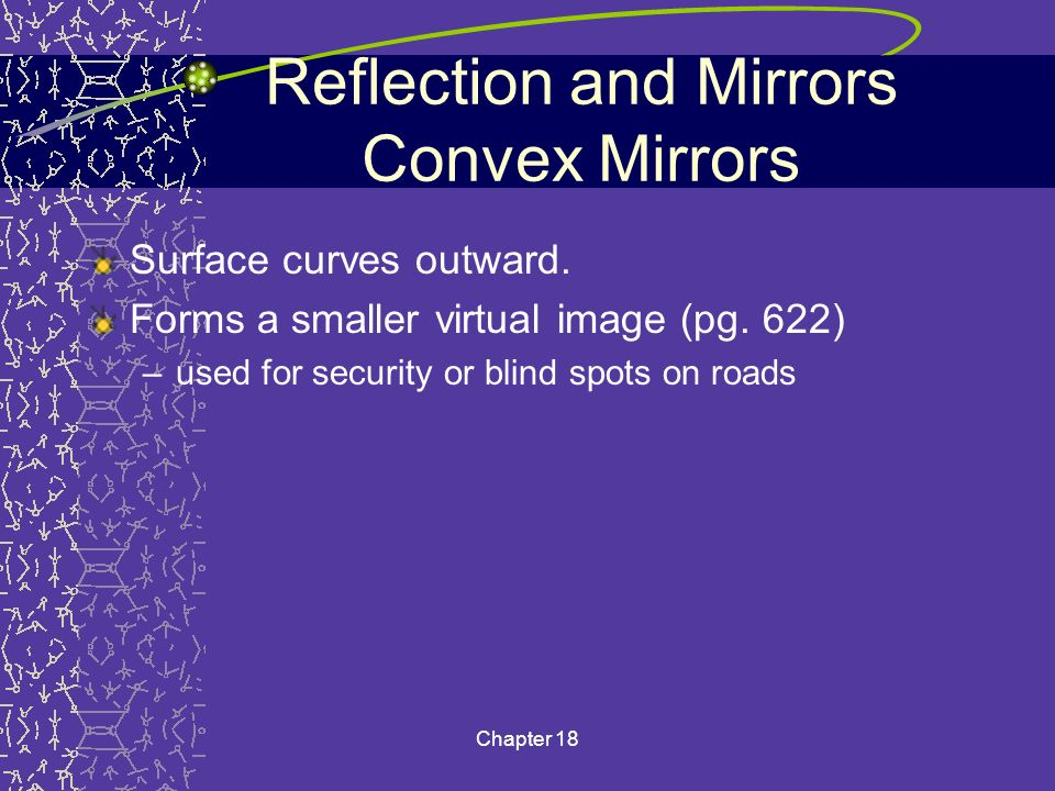 Reflection and Mirrors Convex Mirrors