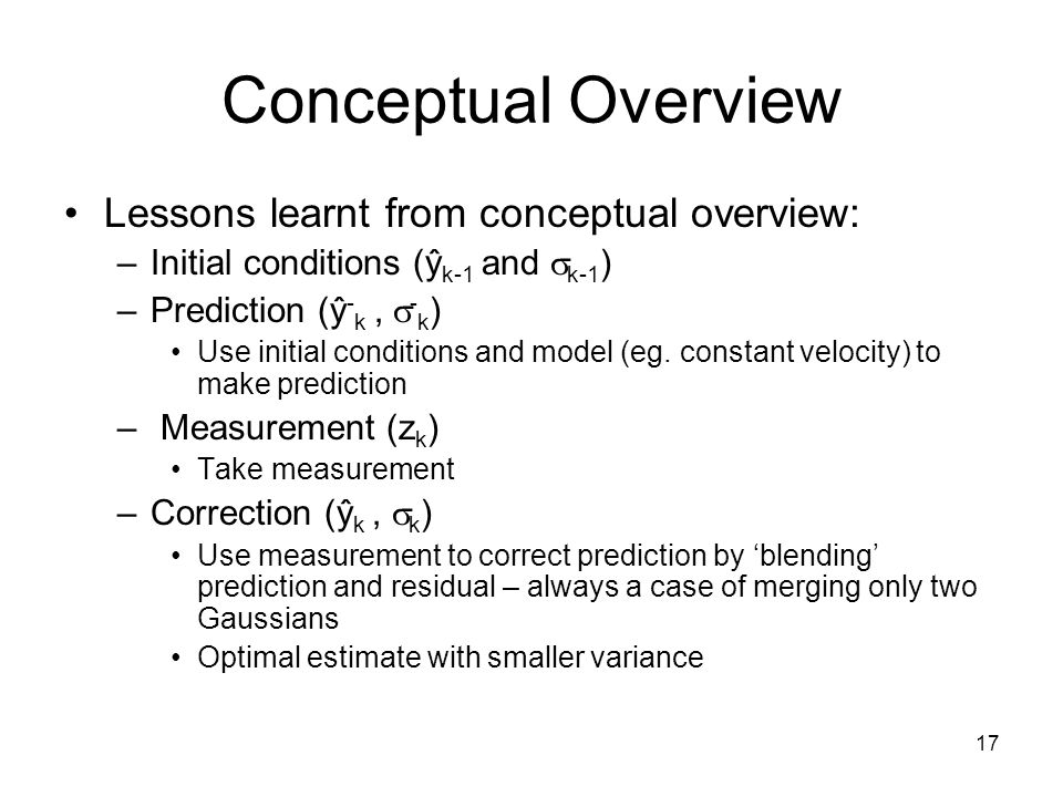 Conceptual Overview Lessons learnt from conceptual overview:
