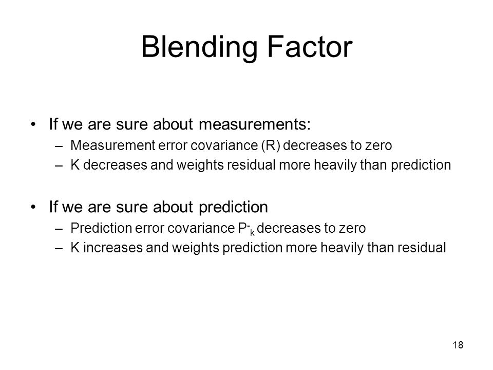 Blending Factor If we are sure about measurements: