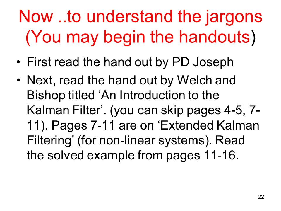 Now ..to understand the jargons (You may begin the handouts)