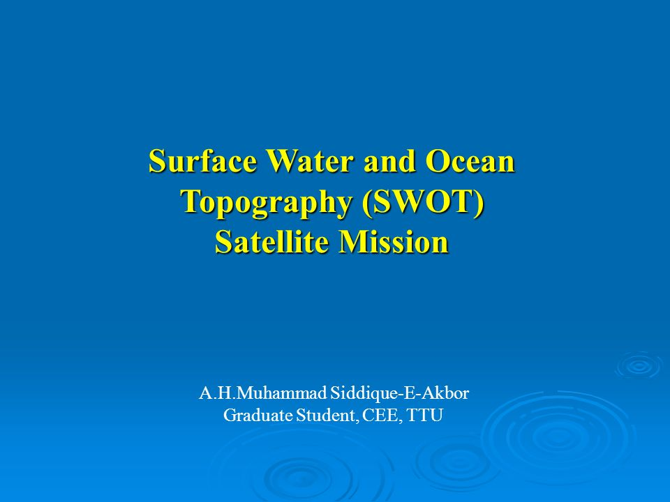 Surface Water and Ocean Topography (SWOT) Satellite Mission