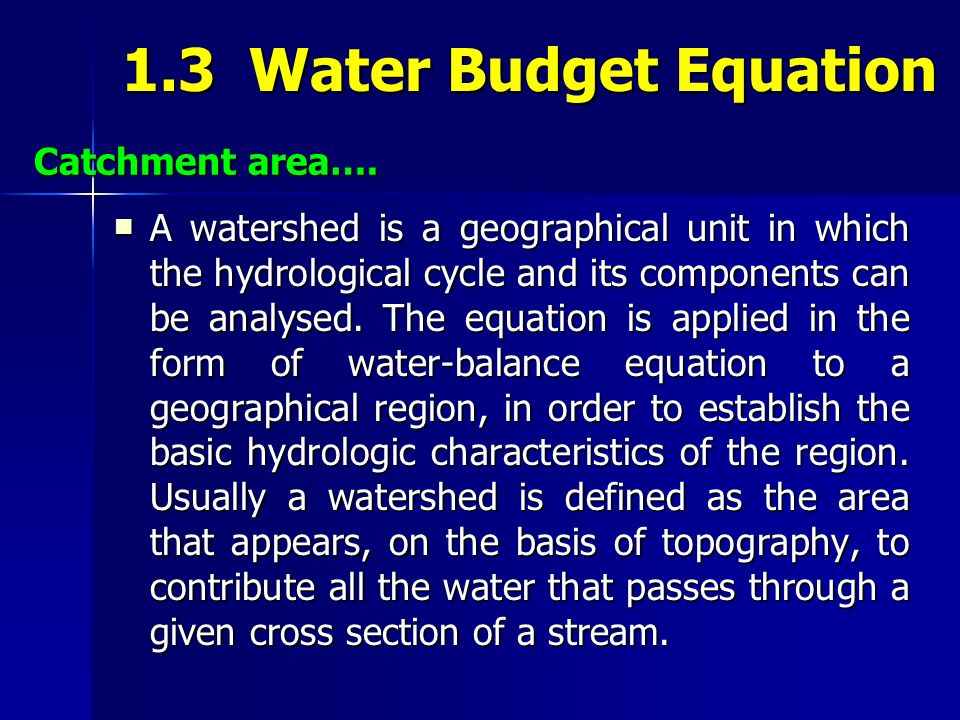 1.3 Water Budget Equation Catchment area….