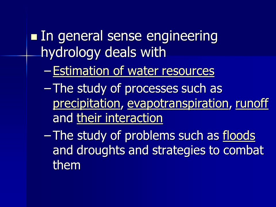 In general sense engineering hydrology deals with