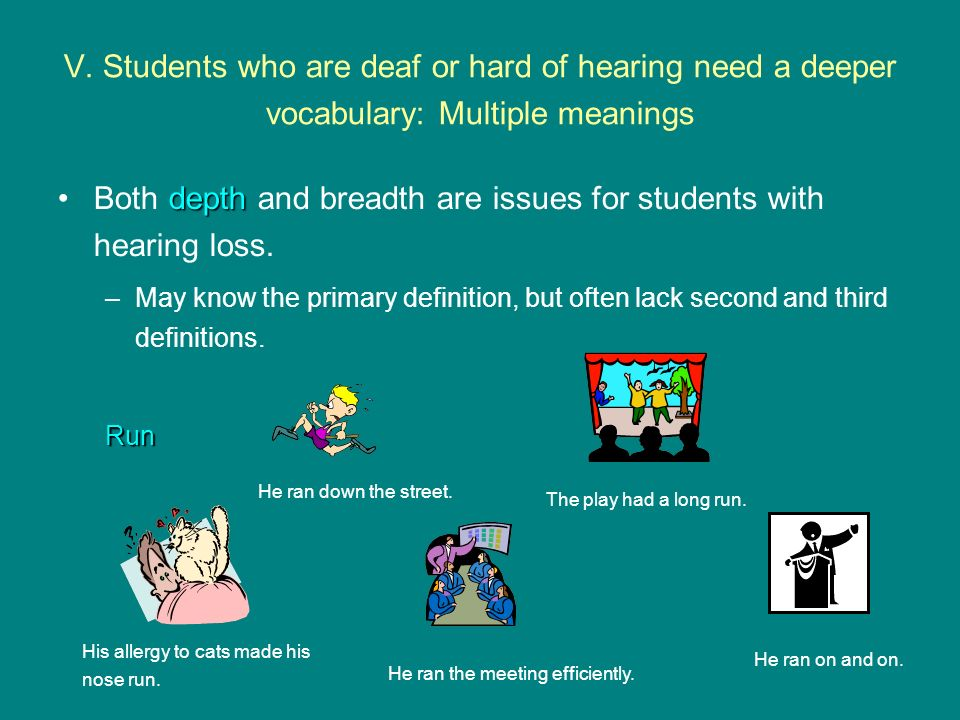 Both depth and breadth are issues for students with hearing loss.