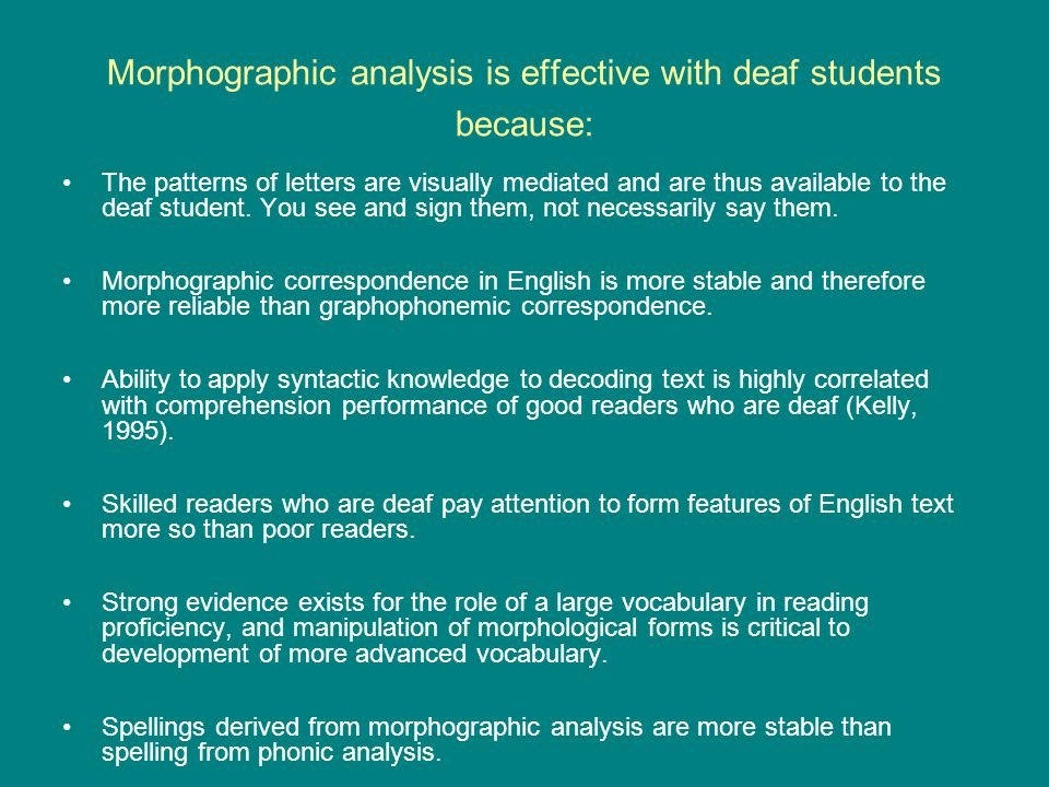 Morphographic analysis is effective with deaf students because: