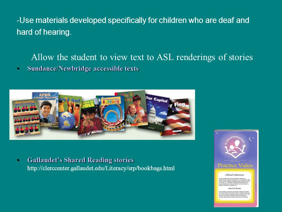 Allow the student to view text to ASL renderings of stories