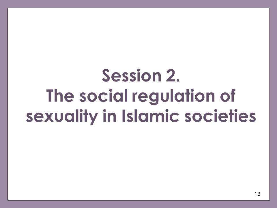 Session 2. The social regulation of sexuality in Islamic societies