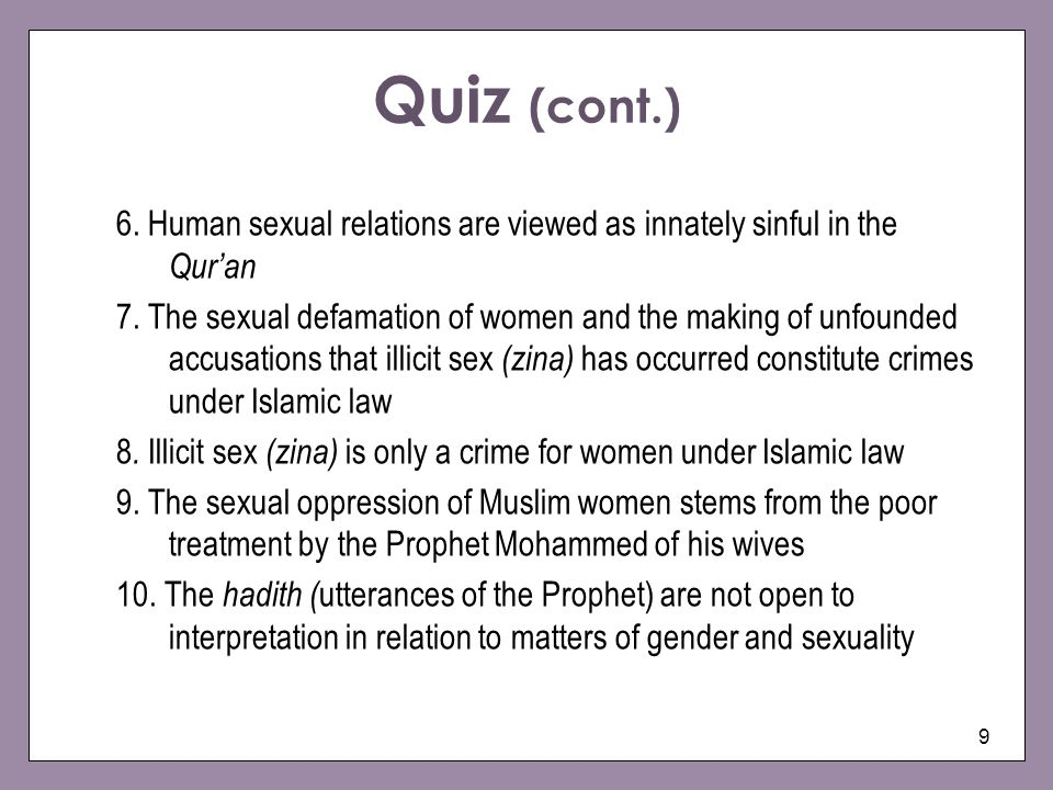 Quiz (cont.)6. Human sexual relations are viewed as innately sinful in the Qur'an.