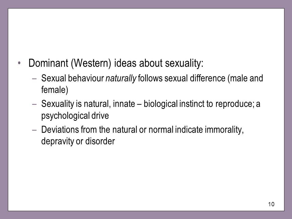Dominant (Western) ideas about sexuality: