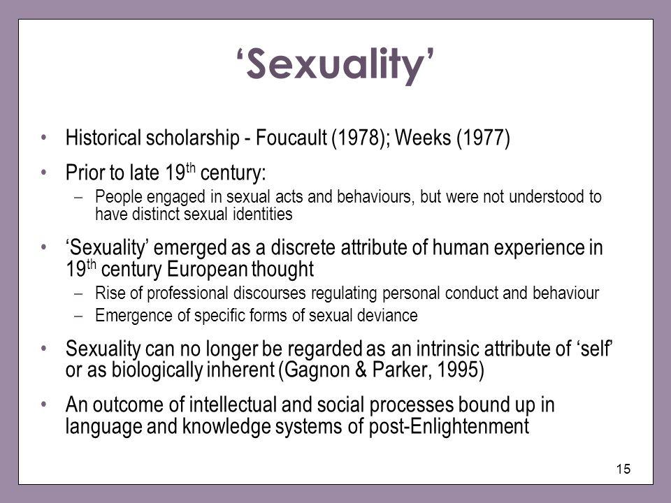 'Sexuality' Historical scholarship - Foucault (1978); Weeks (1977)