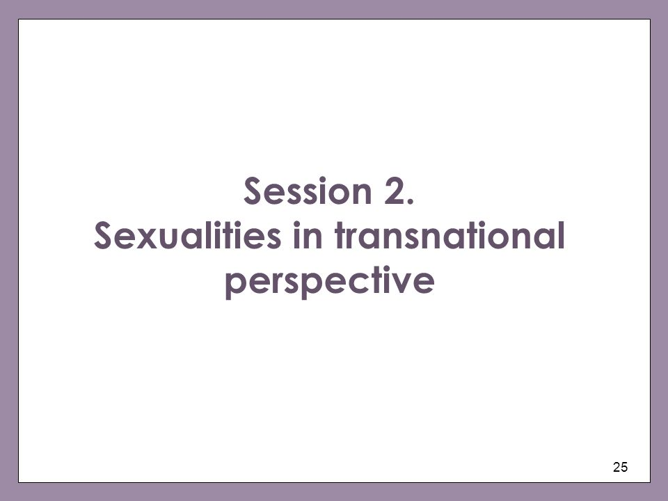 Session 2. Sexualities in transnational perspective