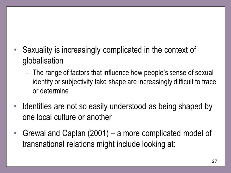 Sexuality is increasingly complicated in the context of globalisation