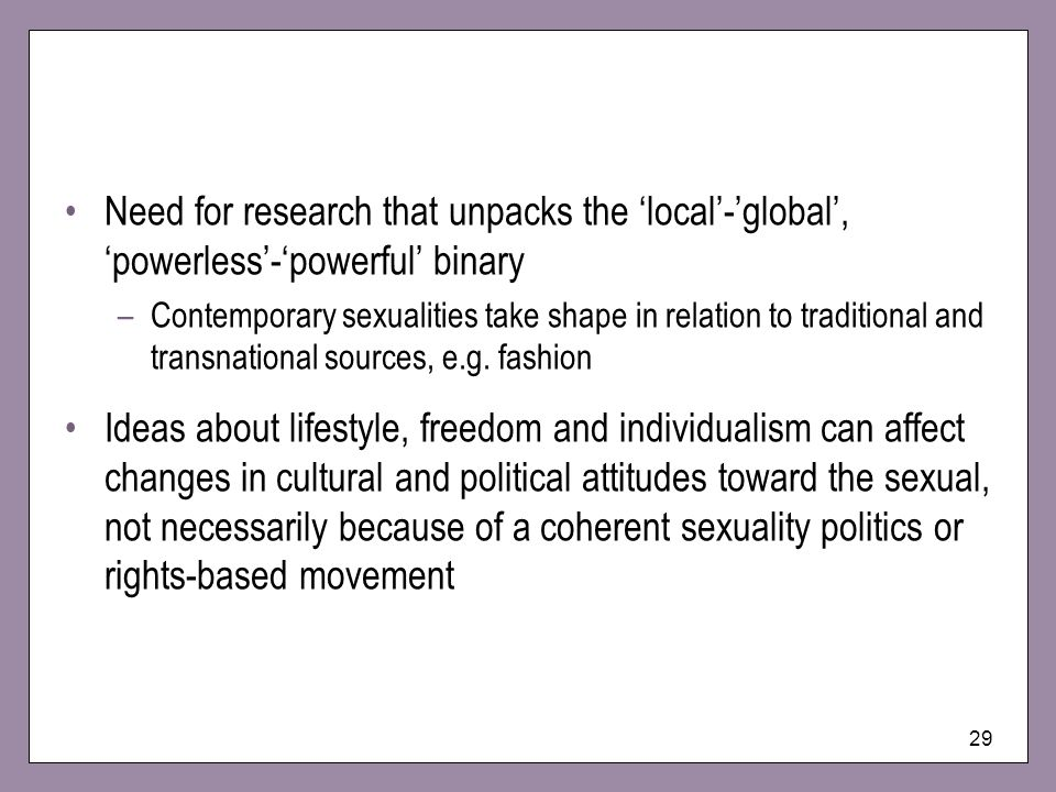 Need for research that unpacks the 'local'-'global', 'powerless'-'powerful' binary