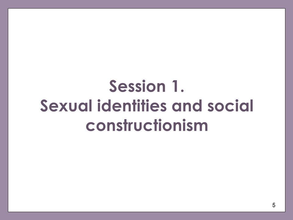 Session 1. Sexual identities and social constructionism
