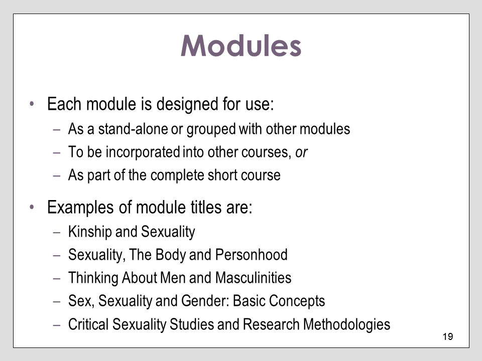 Modules Each module is designed for use:
