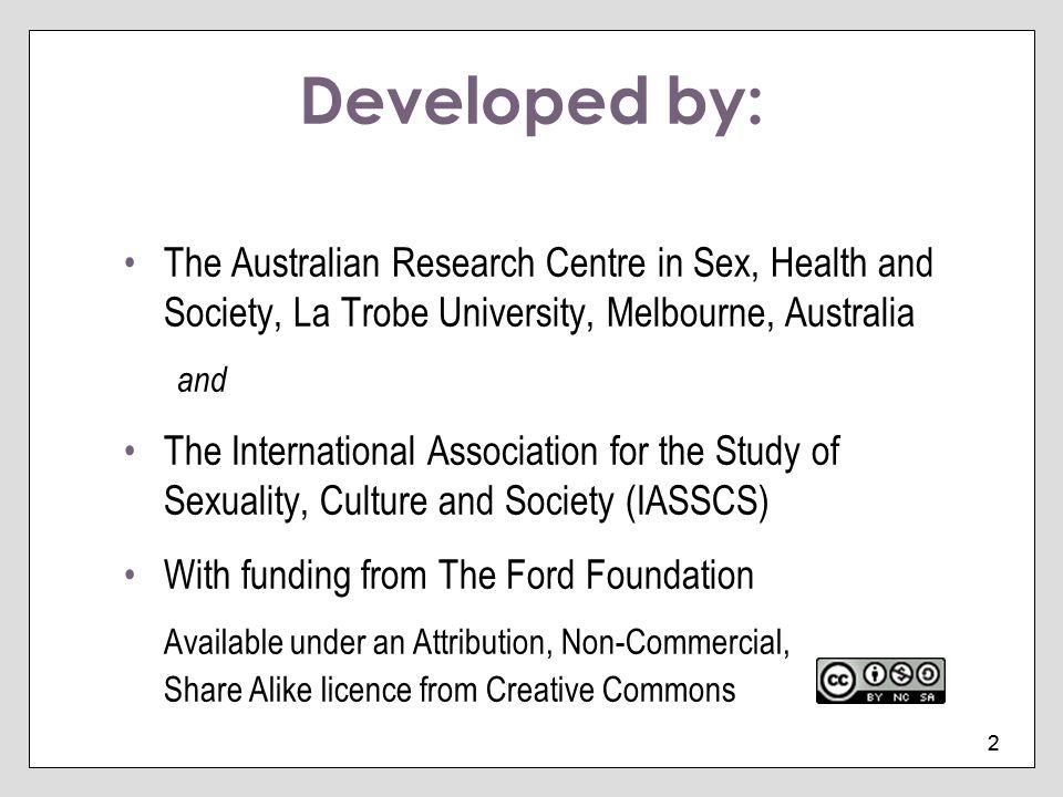 Developed by: The Australian Research Centre in Sex, Health and Society, La Trobe University, Melbourne, Australia.