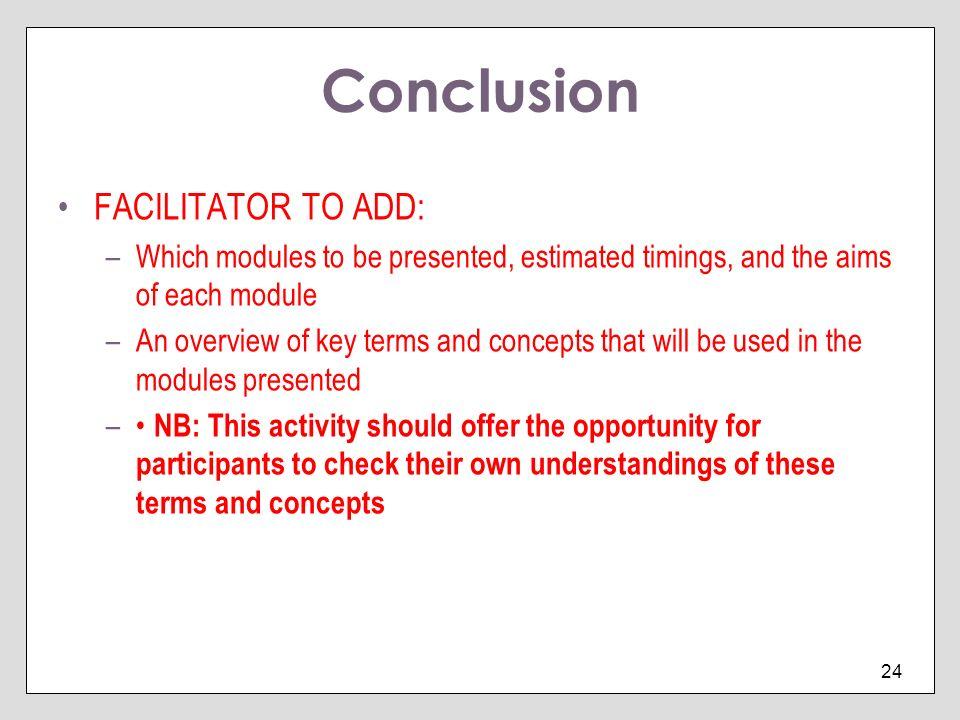Conclusion FACILITATOR TO ADD: