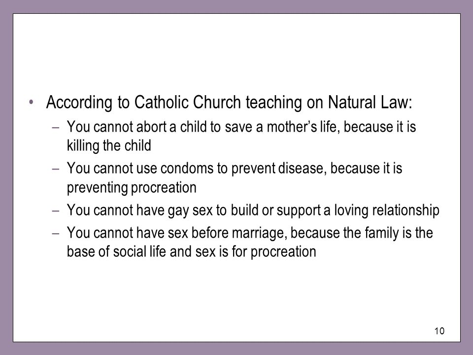 According to Catholic Church teaching on Natural Law: