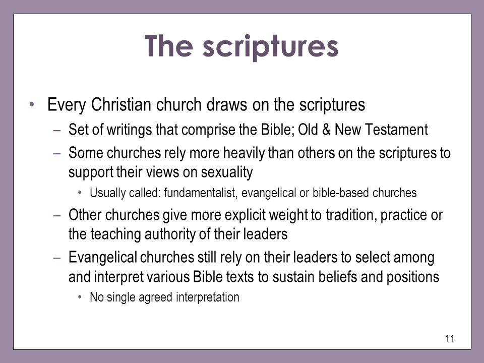 The scriptures Every Christian church draws on the scriptures