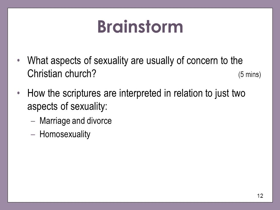 Brainstorm What aspects of sexuality are usually of concern to the Christian church (5 mins)