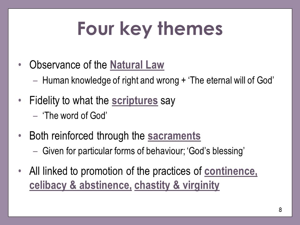 Four key themes Observance of the Natural Law