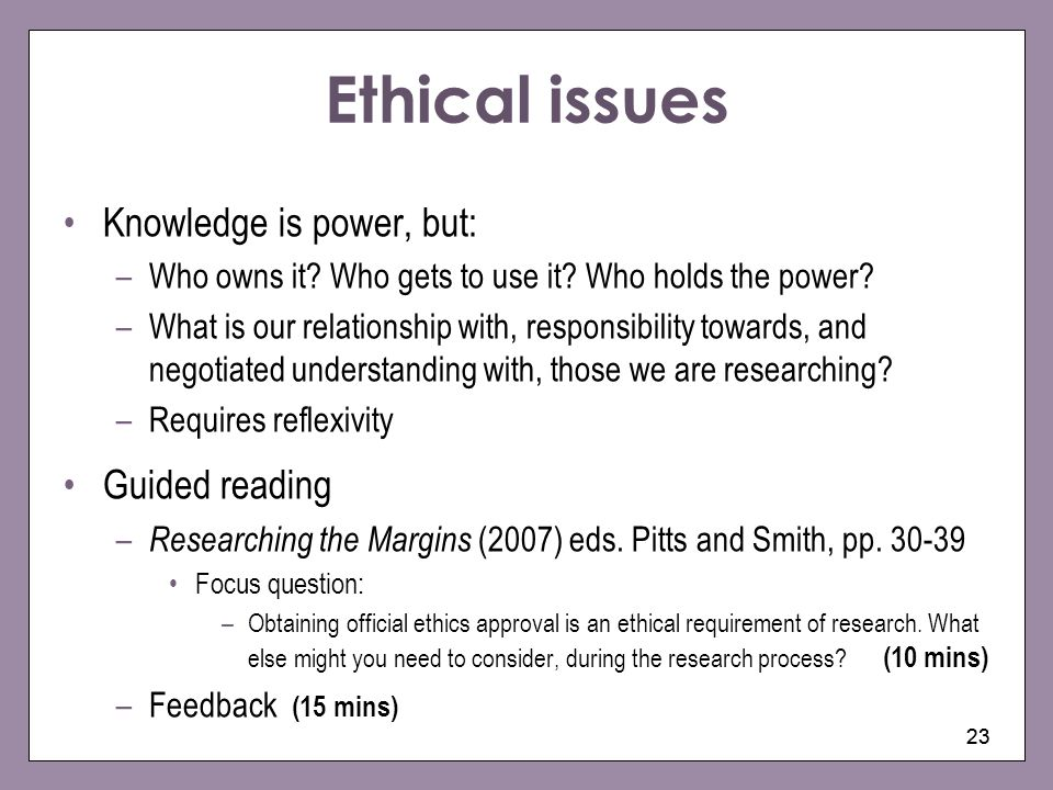 Ethical issues Knowledge is power, but: Guided reading