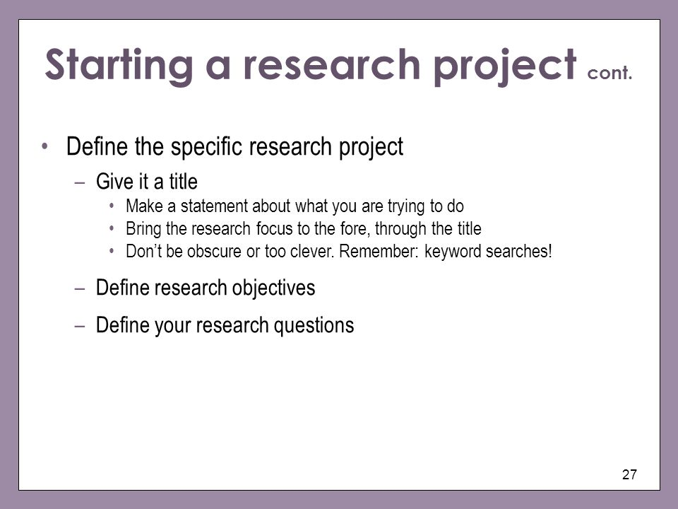 Starting a research project cont.