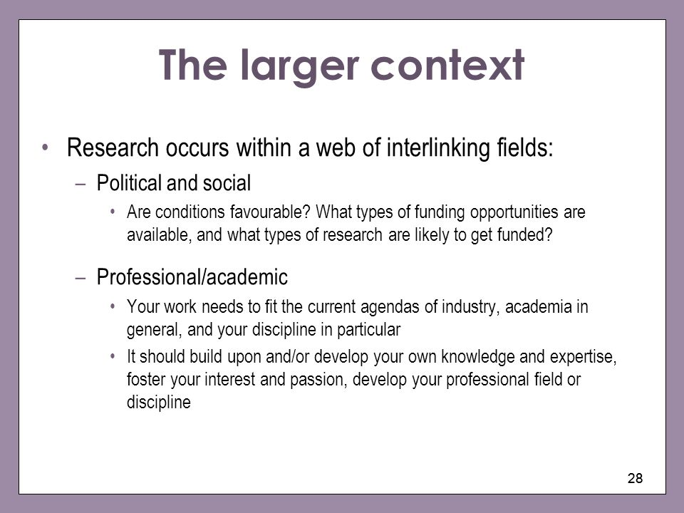 The larger context Research occurs within a web of interlinking fields: Political and social.