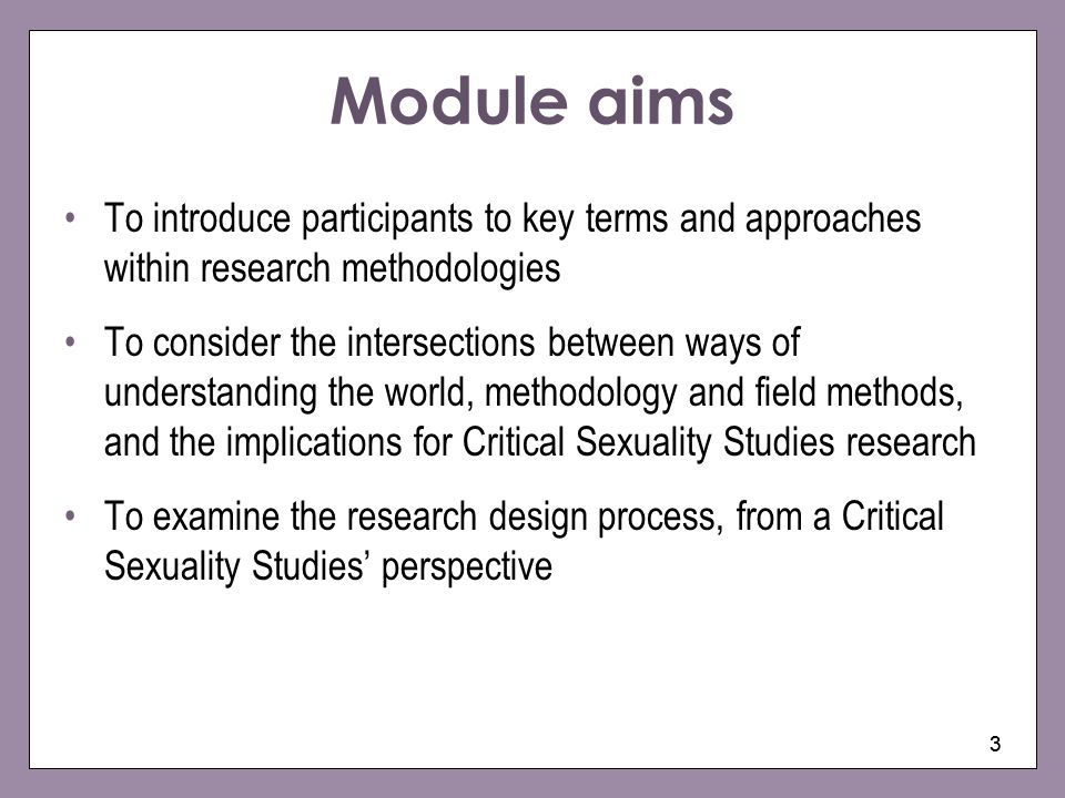 Module aims To introduce participants to key terms and approaches within research methodologies.