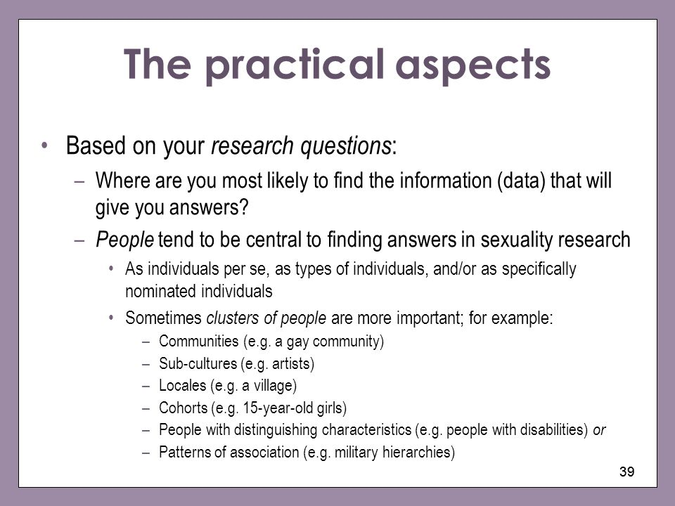 The practical aspects Based on your research questions: