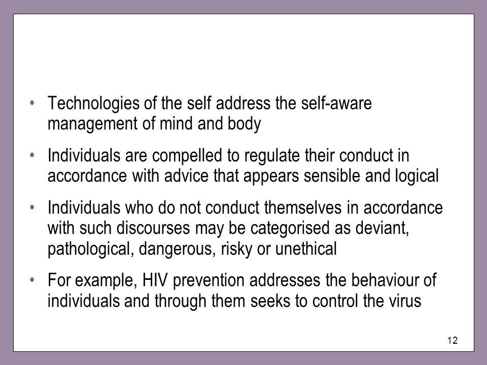 Technologies of the self address the self-aware management of mind and body