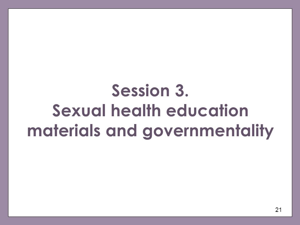 Session 3. Sexual health education materials and governmentality