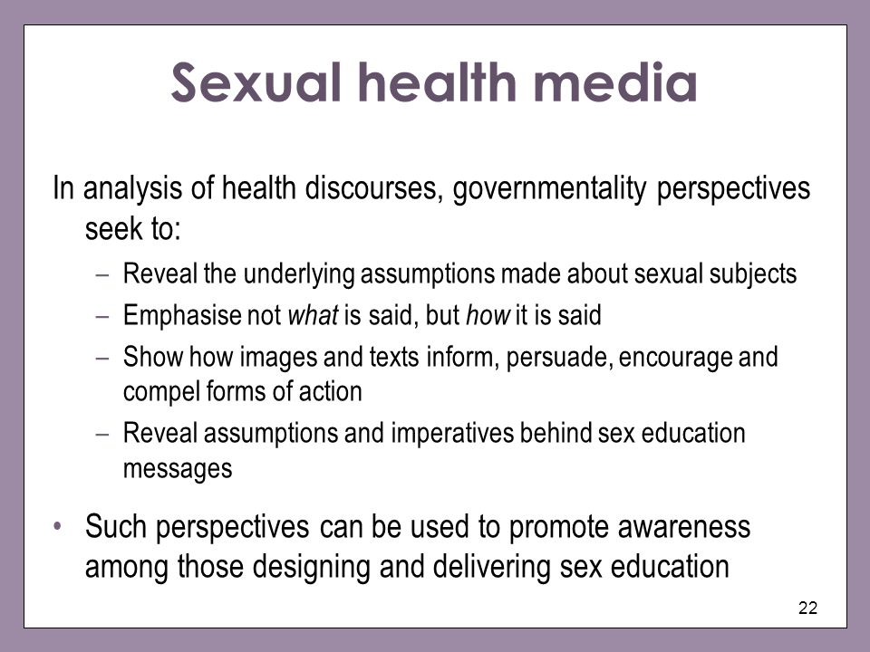 Sexual health media In analysis of health discourses, governmentality perspectives seek to:
