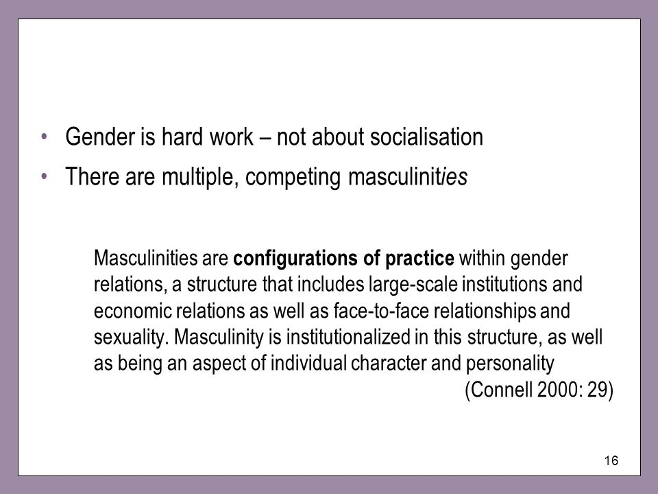 Gender is hard work – not about socialisation