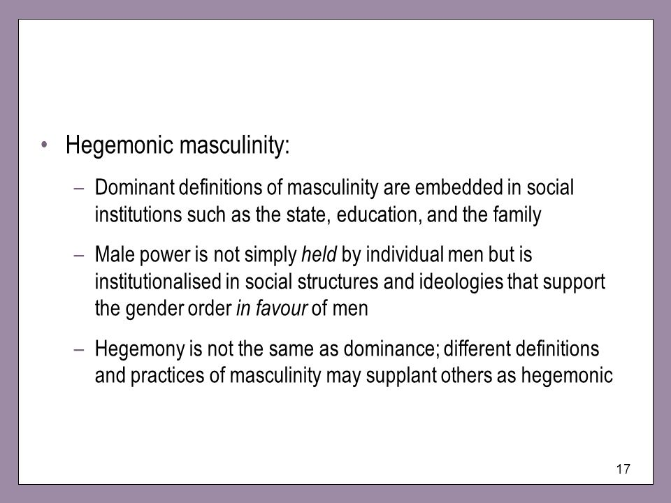 Hegemonic masculinity: