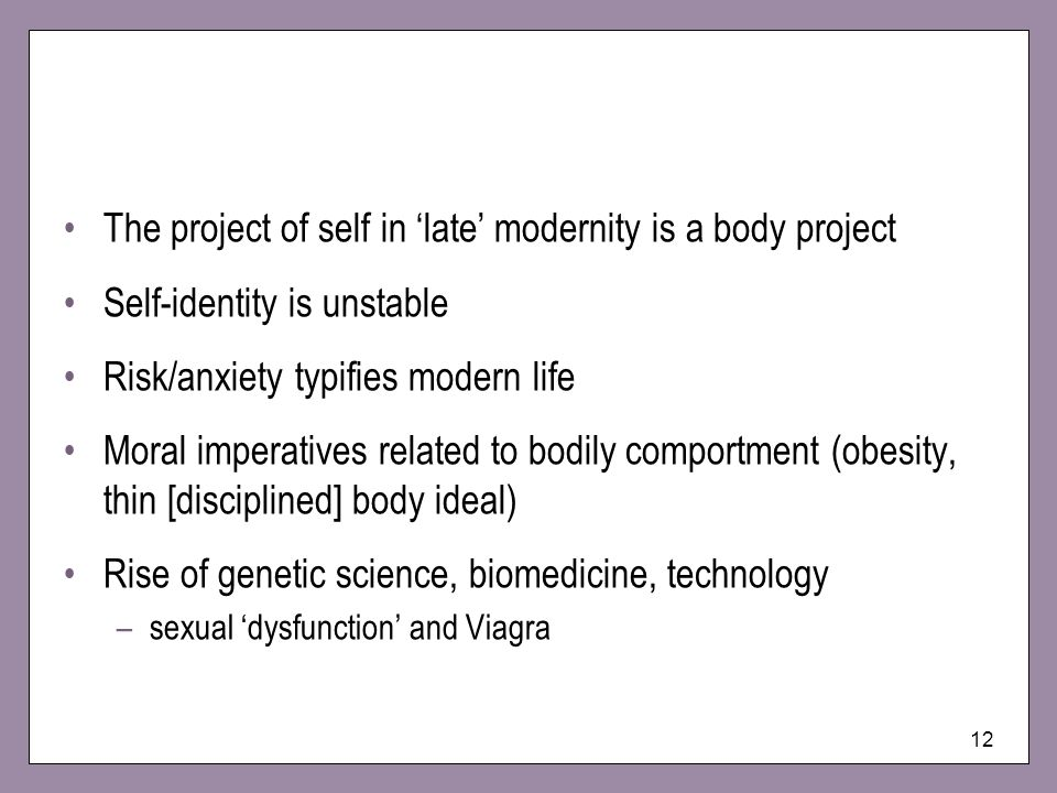 The project of self in 'late' modernity is a body project