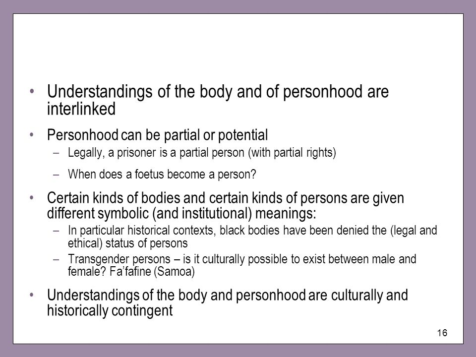 Understandings of the body and of personhood are interlinked