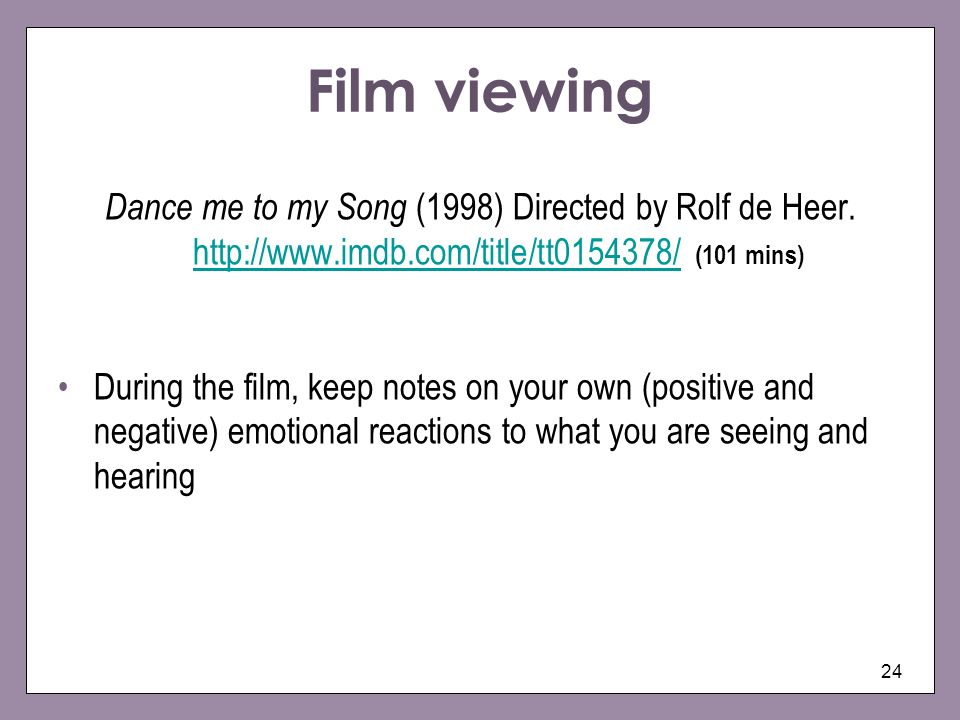 Film viewing Dance me to my Song (1998) Directed by Rolf de Heer. http://www.imdb.com/title/tt0154378/ (101 mins)