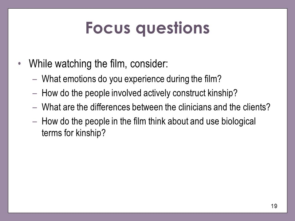 Focus questions While watching the film, consider: