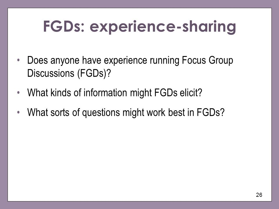FGDs: experience-sharing