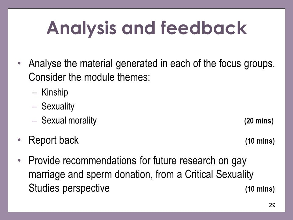 Analysis and feedback Analyse the material generated in each of the focus groups. Consider the module themes: