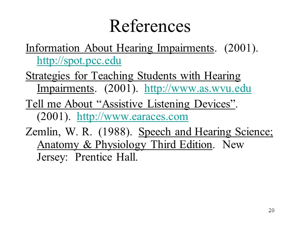 References Information About Hearing Impairments. (2001). http://spot.pcc.edu.