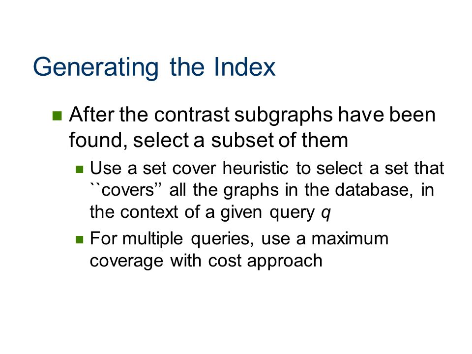 Generating the Index After the contrast subgraphs have been found, select a subset of them.