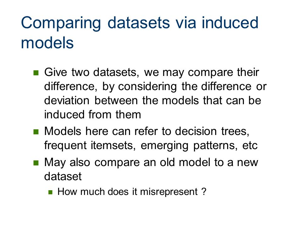Comparing datasets via induced models
