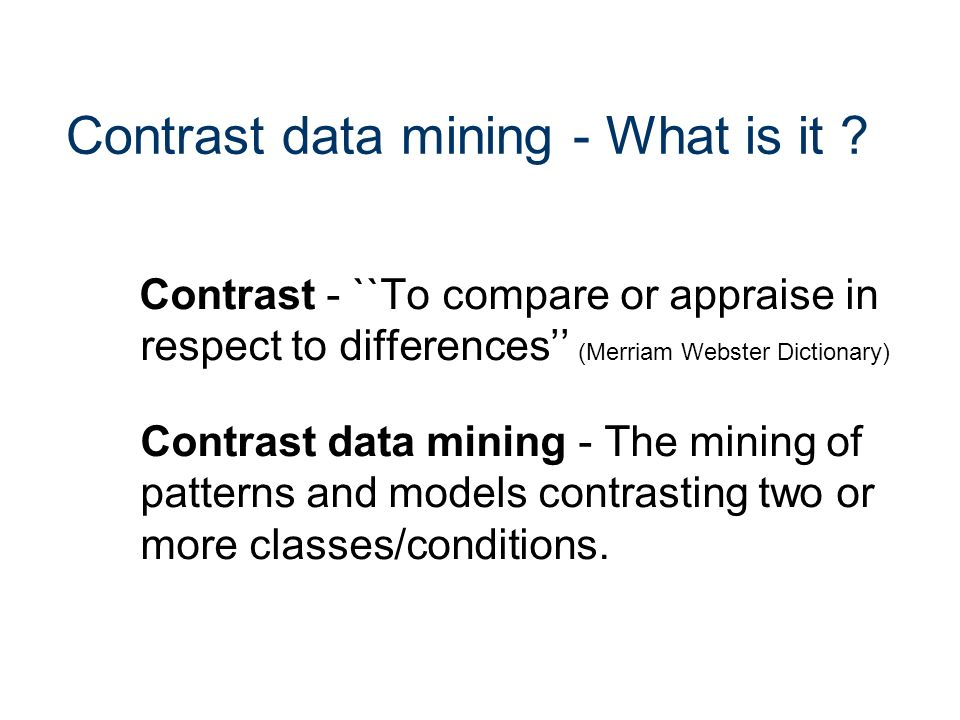 Contrast data mining - What is it