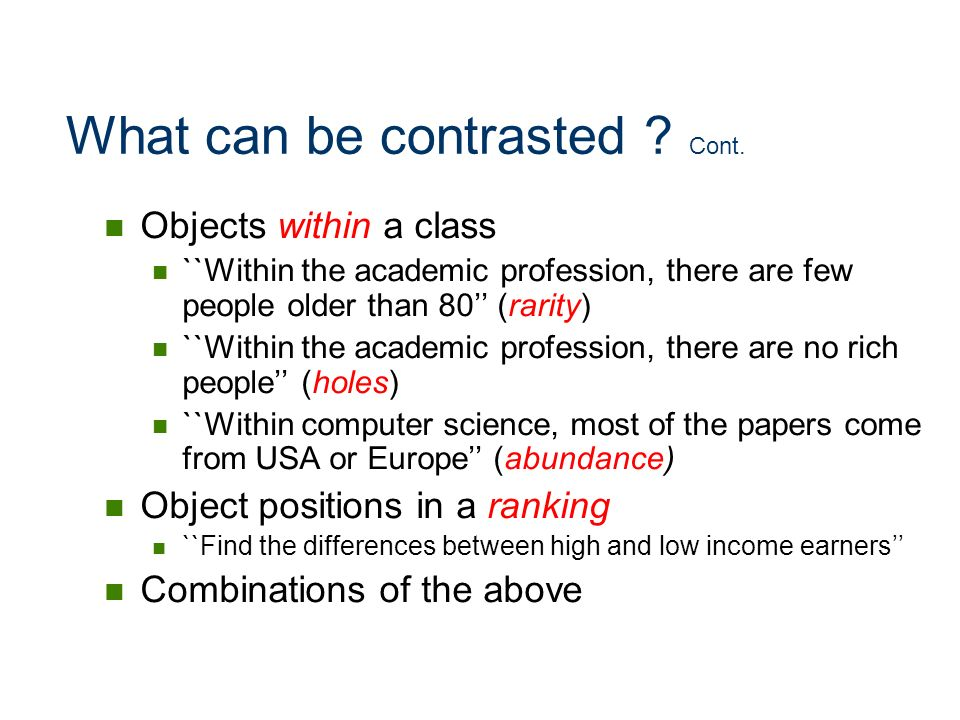 What can be contrasted Cont.