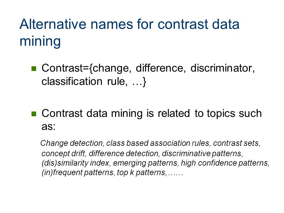 Alternative names for contrast data mining