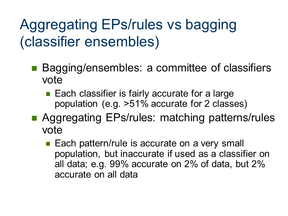 Aggregating EPs/rules vs bagging (classifier ensembles)