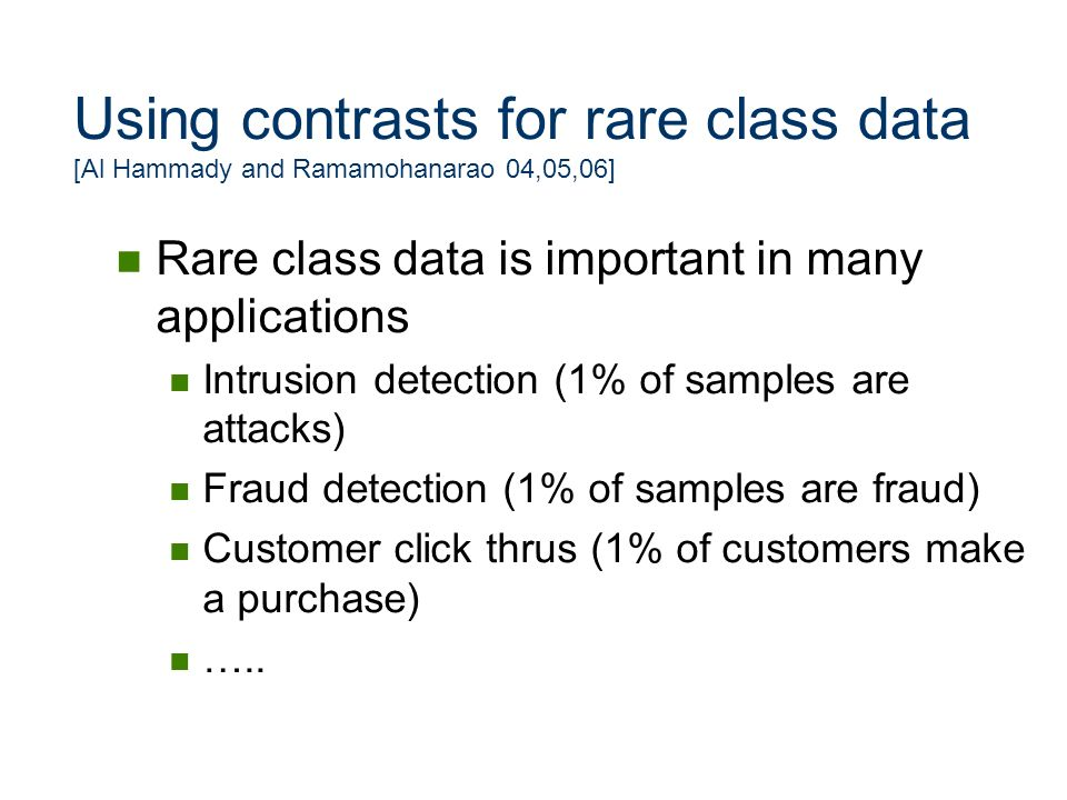 Using contrasts for rare class data [Al Hammady and Ramamohanarao 04,05,06]
