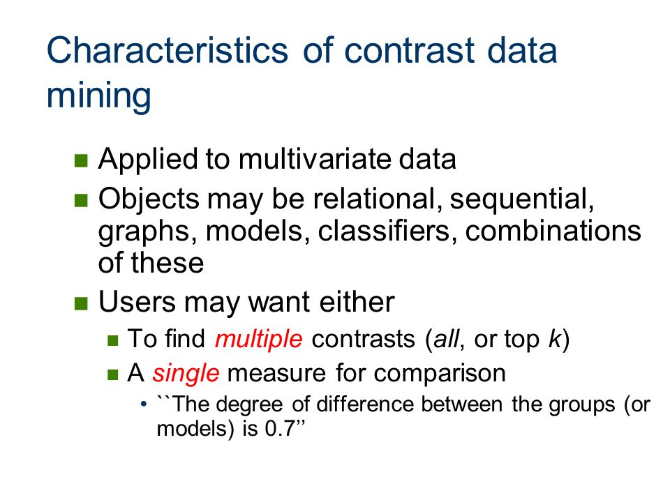 Characteristics of contrast data mining